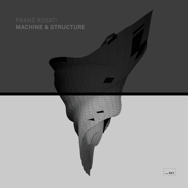 Franz Rosati —Machine & Structure