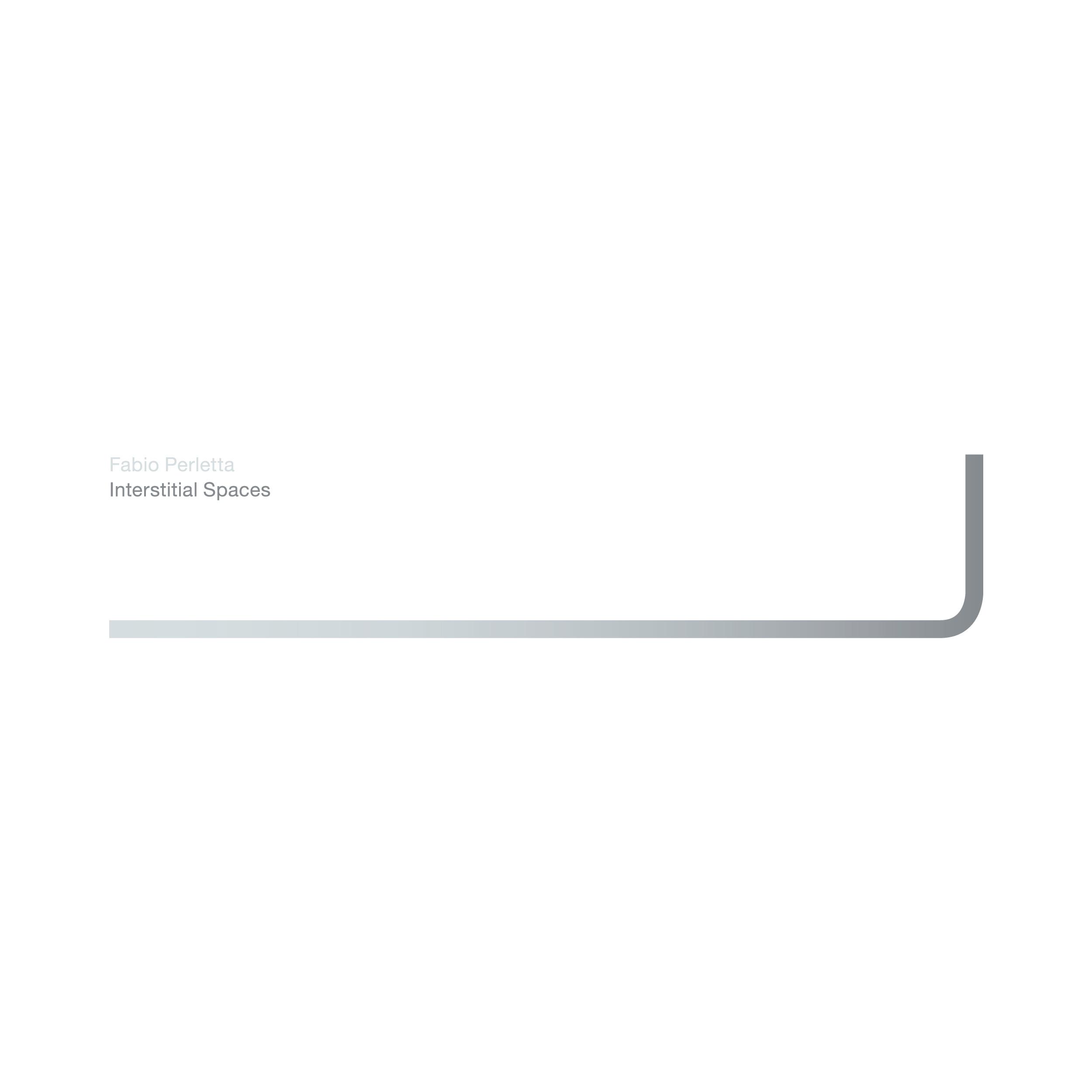 Fabio Perletta — Interstitial Spaces